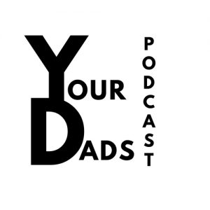 Your Dads Podcast